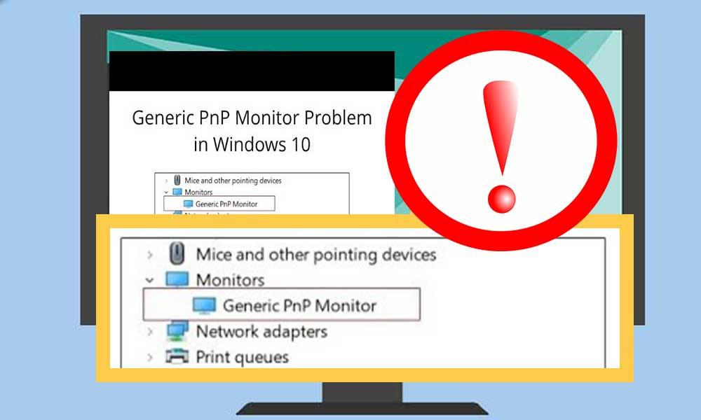 Generic PnP Monitor Issues in Windows 10