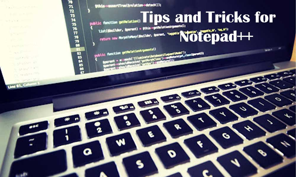 Tips and Tricks for Notepad++