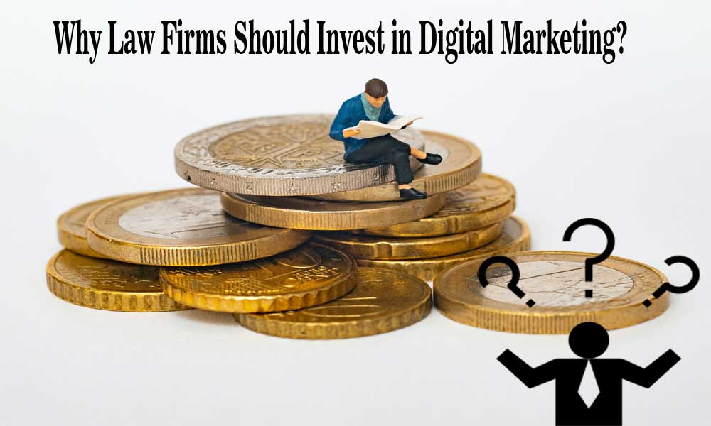 Law Firms Should Invest in Digital Marketing