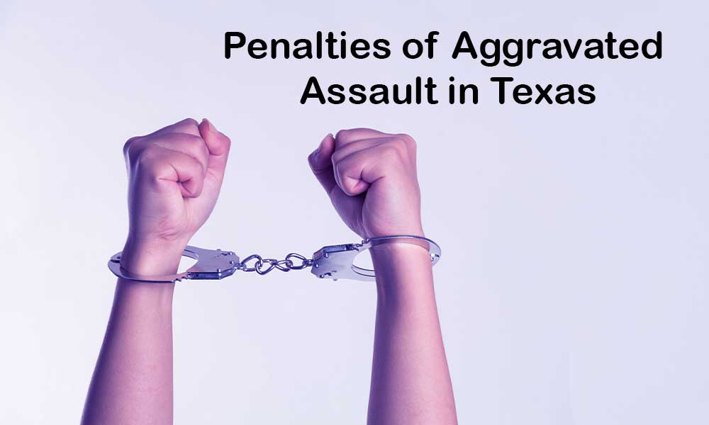 Penalties of Aggravated Assault in Texas