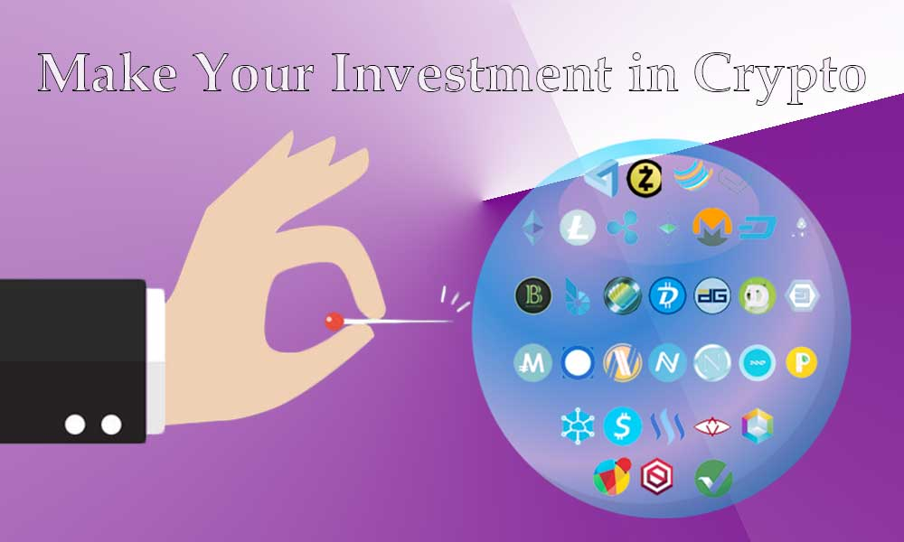Make Your Investment in Crypto