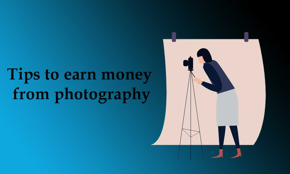 Tips-to-earn-money-from-photograp