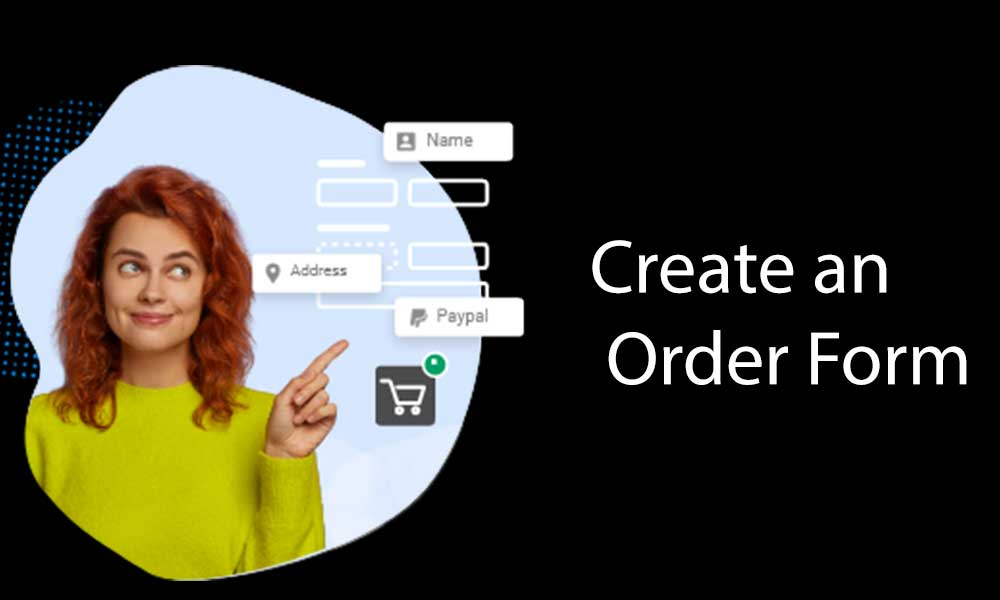 Create an Order Form