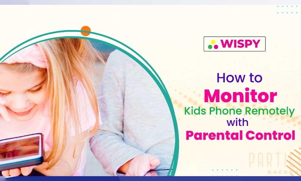 Monitor Kids Phone Remotely
