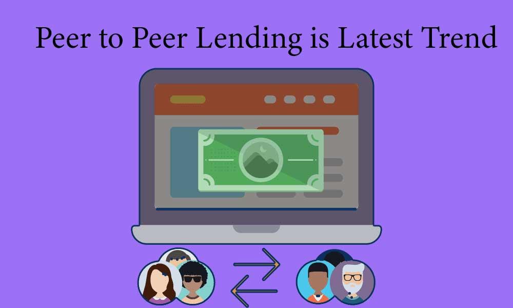 Peer to Peer Lending is Latest Trend